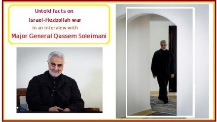 Untold facts on Israel-Hezbollah war in an interview with Major General Qassem Soleimani
