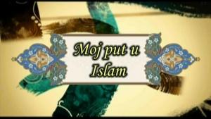 Moj put u islam